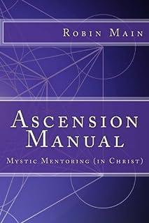 Ascension Manual: Mystic Mentoring (in Christ)