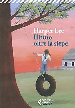 Il buio oltre la siepe - Ediz. Ragazzi: Edizione per ragazzi (Italian Edition) por [Harper Lee, Vincenzo Mantovani]