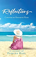 Reflections: Curated by Kenneth Hase
