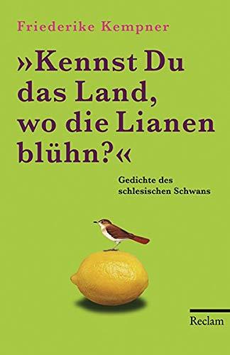 Kennst Du das Land, wo die Lianen blühn?: Gedichte des schlesischen Schwans (Reclams Universal-Bibliothek)