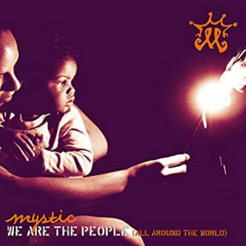 We Are The People (All Around The World)
