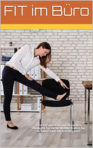 Fit im Büro: Jetzt auch mit einfachen Übungen für mehr Wohlbefinden für zuhause und im Home Office