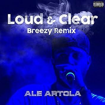 Loud & Clear  ((Breezy Remix))