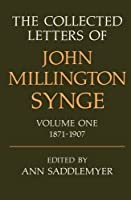 The Collected Letters of John Millington Synge: Volume 1: 1871-1907 (Collected Letters of John Millington Synge, 1871-1907) by John Millington Synge(1983-10-06)