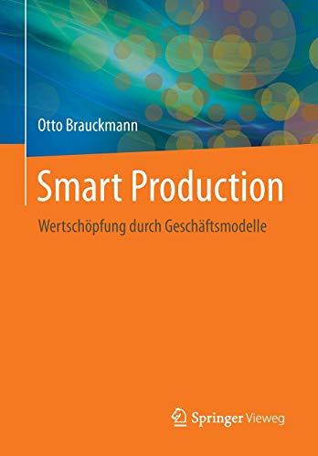Smart Production: Wertschöpfung durch Geschäftsmodelle