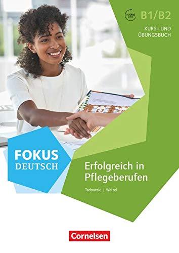 Fokus Deutsch - Fachsprache - B1/B2: Erfolgreich in Pflegeberufen - Kurs- und Übungsbuch mit Audios online (2. Auflage)