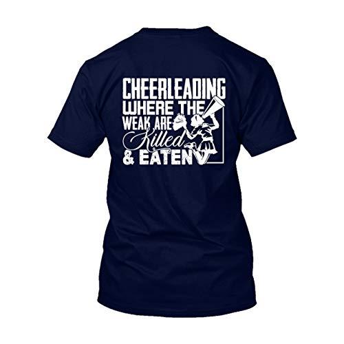 Cheerleading Where The Weak are Killed Camiseta para hombre, camisa para mujer, ropa, Camiseta de algodón ultra - azul marino, Large