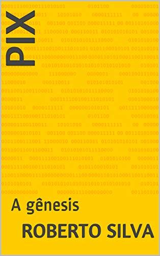 PIX: A gênesis