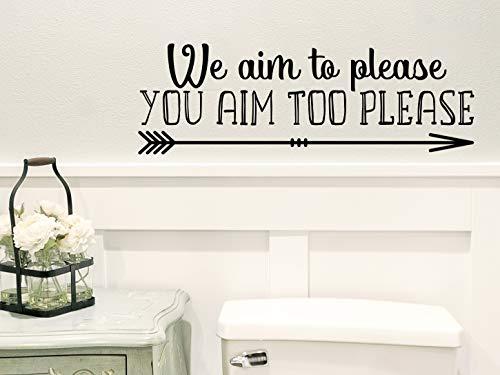 Autocollant mural humoristique avec inscription « We aim to Please You aim Too Please »