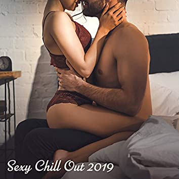 Sexy Chill Out 2019 – Sensual Vibes, Sex Music for Relaxation, Best Chillout Tracks, Erotic Songs at Night