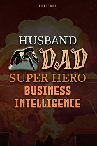 Notebook Journal Husband Dad Super Hero BUSINESS INTELLIGENCE Job Title Working Cover, Father\'s Day, Halloween Gift: Cute, Hourly, Hourly, 6x9 inch, To Do, 120 Pages, Paycheck Budget, Budget