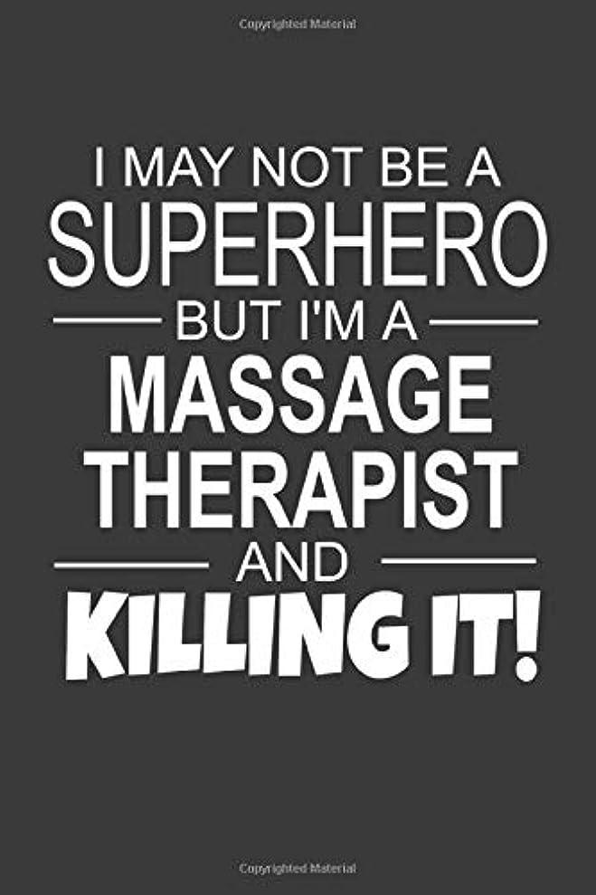 物理学者活性化謎I May Not Be A Superhero But I'm A Massage Therapist And Killing It!: Inspirational Blank Lined Small Journal Notebook, A Gift For Massage Therapists As Appreciation With Funny Quote