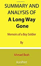 Summary and Analysis of A Long Way Gone: Memoirs of a Boy Soldier By Ishmael Beah