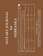NOTARY JOURNAL FOR NEBRASKA: A Notary Public's Comprehensive Quick-Fill 100-Entry Log Book / Register of Official Notarial Acts & Records