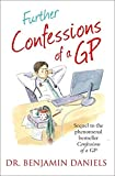 Further Confessions of a GP (The Confessions Series)