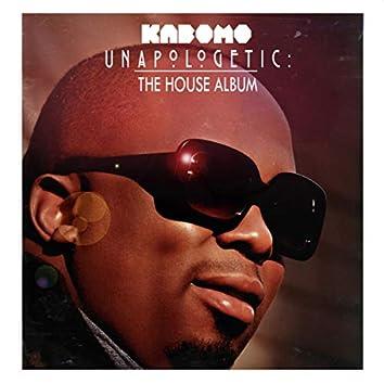 Unapologetic (The House Album)