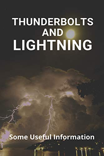Thunderbolts And Lightning: Some Useful Information: Thunderbolt And Lightning Power