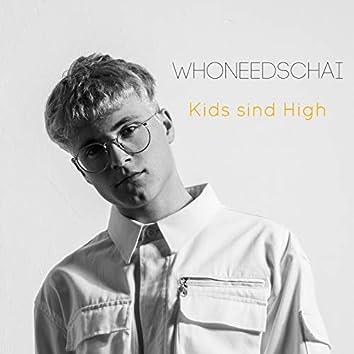 Kids sind High