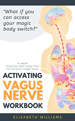 Activating Vagus Nerve Workbook: 4-week Practical Self-help Plan to Increase Vagal Tone