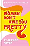 Women Don't Owe You Pretty - The debut book from Florence Given