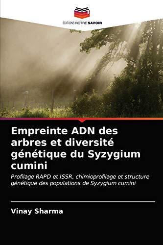 Empreinte ADN des arbres et diversité génétique du Syzygium cumini: Profilage RAPD et ISSR, chimioprofilage et structure génétique des populations de Syzygium cumini
