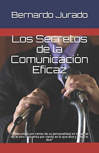 Los secretos de la comunicacion eficaz (Spanish Edition)