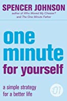 One Minute For Yourself (The One Minute Manager) by Spencer Johnson(2005-08-19)