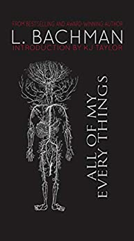 All of My Every Things: A Collection of Poetry by [L Bachman]