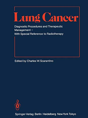 Lung Cancer: Diagnostic Procedures and Therapeutic Management With Special Reference to Radiotherapy (Medical Radiology / Radiation Oncology)