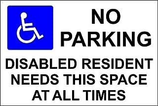 Schild mit Aufschrift'No Parking Disabled Resident Needs This Space', 30 x 20 cm, 3 mm, Aluminium Verbundstoff, sehr langlebig