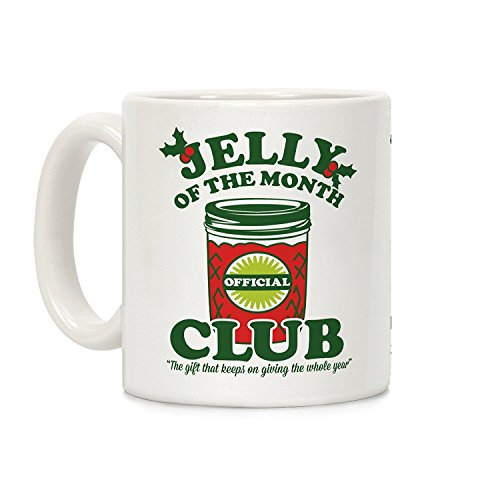 LookHUMAN Jelly of the Month Club White 11 Ounce Ceramic Coffee Mug