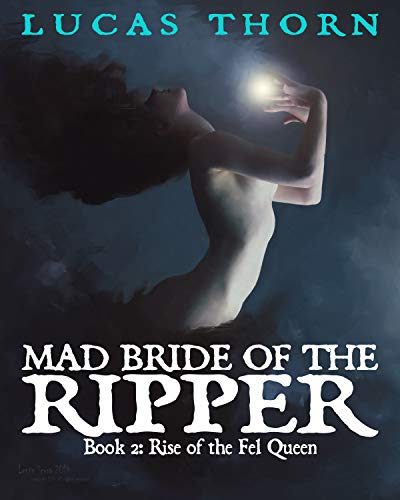 Mad Bride of the Ripper (Rise of the Fel Queen Book 2)
