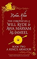A King's Armour (The Chronicles of Will Ryde and Awa Maryam alJameel)