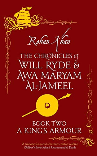 A KING'S ARMOUR: The Chronicles of Will Ryde and Awa Maryam Al-Jameel: 2