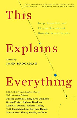 This Explains Everything: Deep, Beautiful, and Elegant Theories of How the World Works (Edge Questio