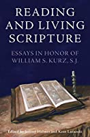 Reading and Living Scripture: Essays in Honor of William S. Kurz, S. J.