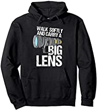 Wildlife Photographer Walk Softly and Carry A BIG Lens Pullover Hoodie
