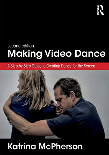 Compare Textbook Prices for Making Video Dance 2 Edition ISBN 9781138699137 by McPherson, Katrina