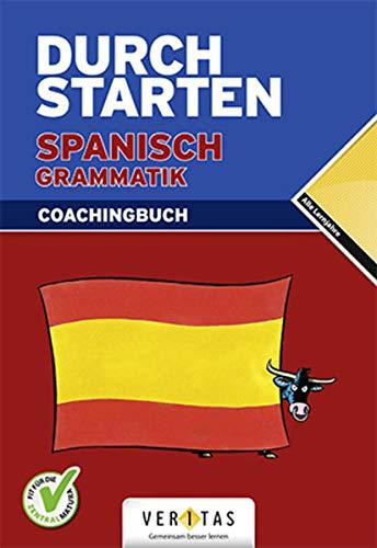 Durchstarten Spanisch Grammatik, Coachingbuch: Grammatik - Erklärung und Training - Übungsbuch mit Lösungen (Durchstarten: in Spanisch)