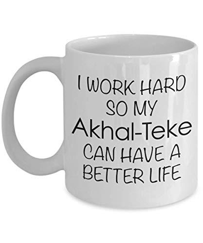 N / A Cadeaux de Tasse de Cheval Akhalteke Je Travaille Dur pour Que Mon Akhal-Teke puisse Avoir Une Tasse de café Meilleure Vie