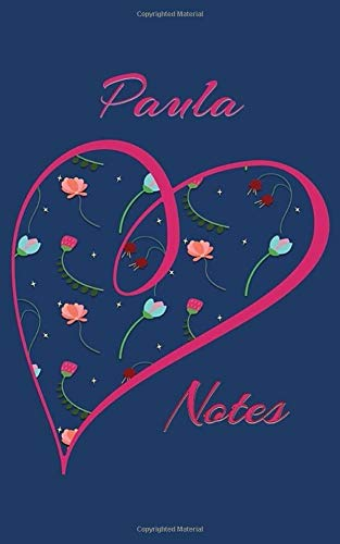 Paula Notes: Personalized Journal with Her Name (Heart/Flower Design on Navy Blue)