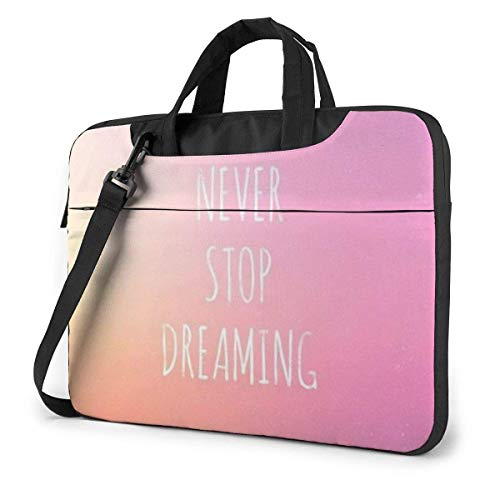Never Stop Dreaming Laptop Bag Hombro Messenger Bag Computer Tote Maletín para la Escuela de Trabajo