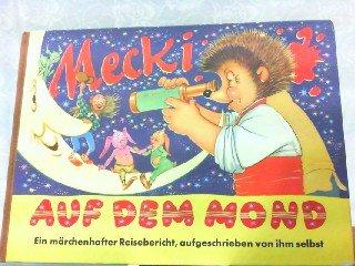 Mecki auf dem Mond. Sein achter märchenhafter Reisebericht, aufgeschrieben von ihm selbst. Illustriert von Professor Wilhelm Petersen. Zeichnungen der Mecki-Figur nach Diehl-Film.