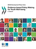 Evidence-based Policy Making for Youth Well-being: A Toolkit (OECD development policy tools)
