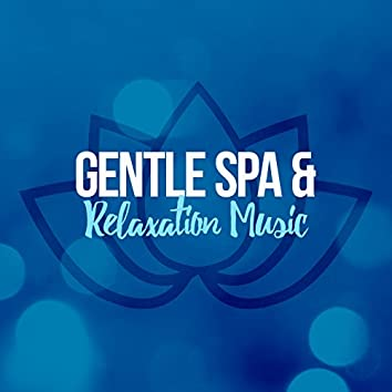 Gentle Spa & Relaxation Music