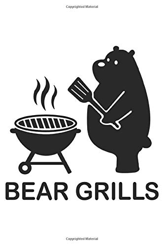 Bear Grills BBQ Grillen lustiges Grillmeister Koch Notebook Journal: GraphPaper 6x9 Inches with 120 | Funny Bear Grills BBQ Grillen lustiges Grillmeister Koch  Notebook Journal