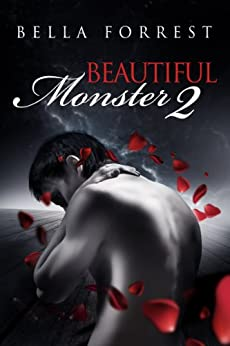 Beautiful Monster 2 by [Bella Forrest]