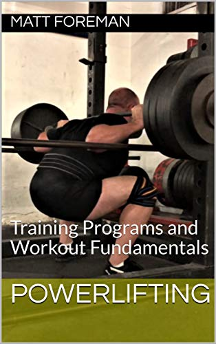 Powerlifting: Training Programs and Workout Fundamentals