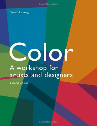 Color, 2nd edition: A workshop for artists and designers (A...