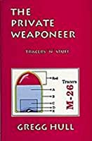 The Private Weaponeer 0879470666 Book Cover
